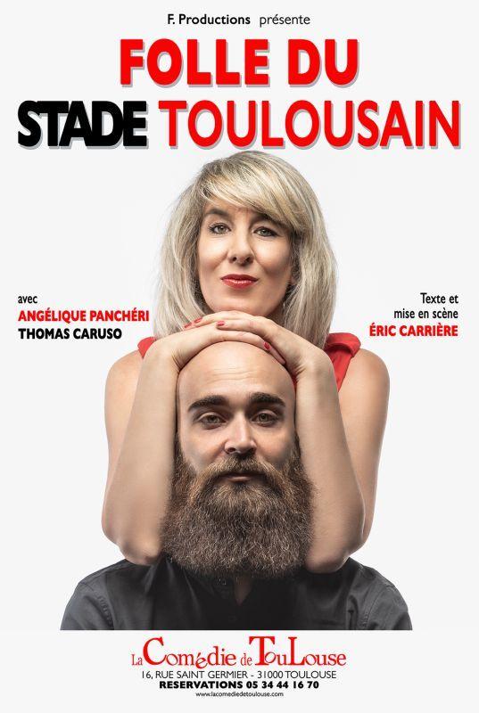 La Comédie de Toulouse - Folle du stade toulousain