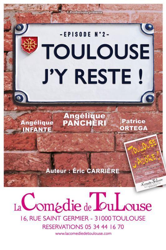 La Comédie de Toulouse - Toulouse j'y reste
