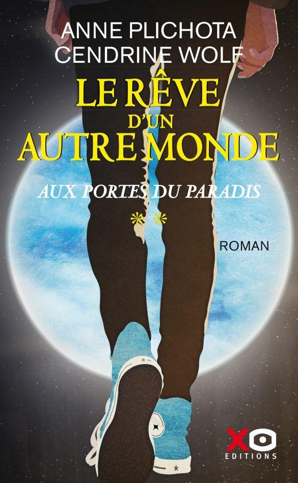 Le Rêve d'un autre monde/Aux Portes du paradis - Anne Plichota et Cendrine Wolf