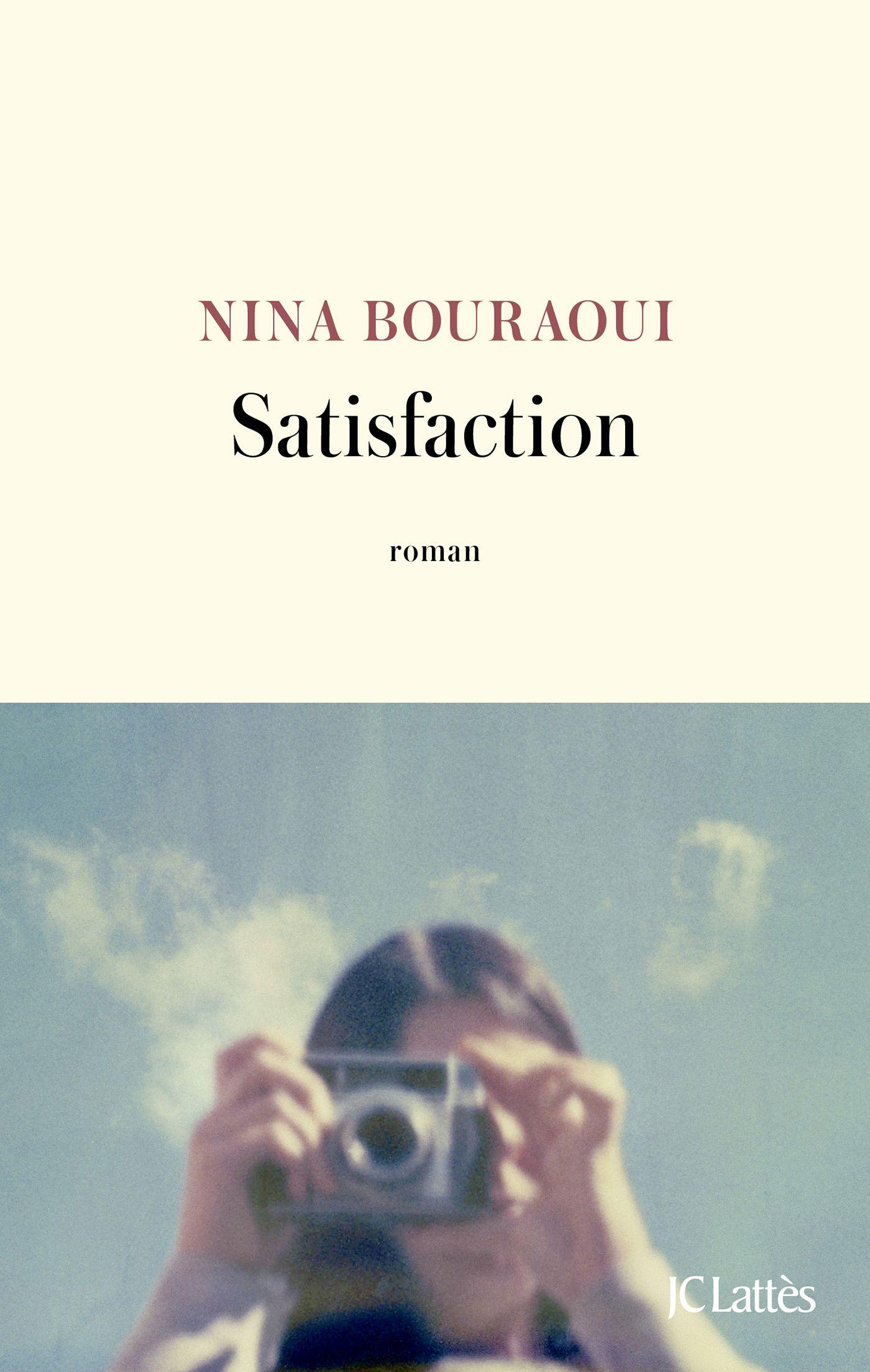 Satisfaction - Nina Bouraoui