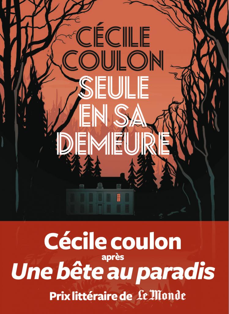 « Seule en sa demeure » de Cécile Coulon